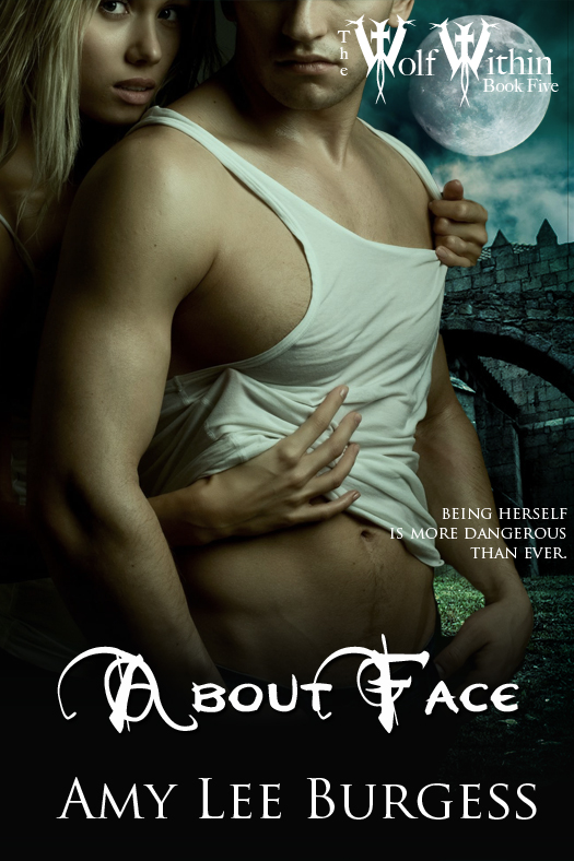 ABOUT FACE (THE WOLF WITHIN, BOOK #5) BY AMY LEE BURGESS: BOOK REVIEW