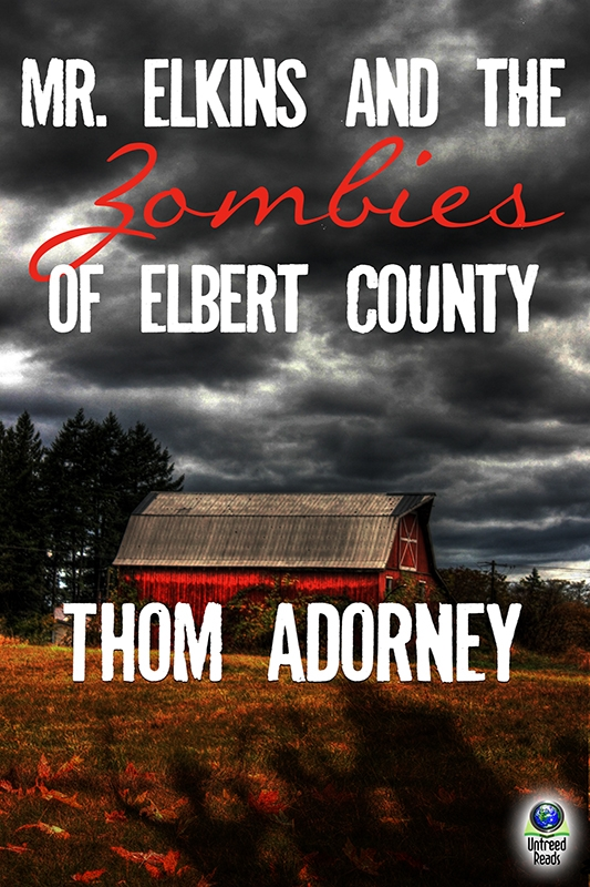 MR. ELKINS AND THE ZOMBIES OF ELBERT COUNTY BY THOM ADORNEY: BOOK REVIEW