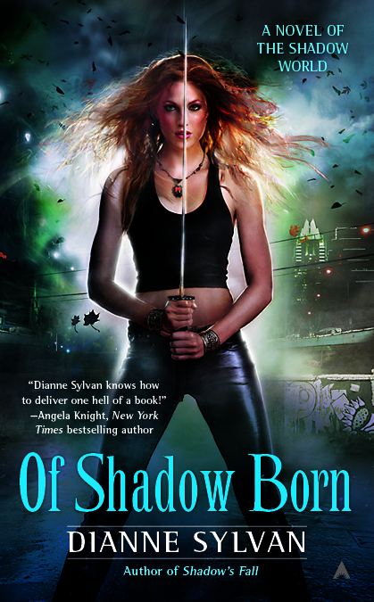 OF SHADOW BORN (SHADOW WORLD, BOOK #4) BY DIANNE SYLVAN: BOOK REVIEW