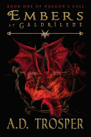 EMBERS AT GALDRILENE (DRAGON'S CALL, BOOK #1) BY A.D.TROSPER: BOOK REVEW