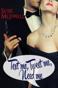 TEXT ME, TWEET ME, NEED ME BY SUSIE MEDWELL: BOOK REVIEW