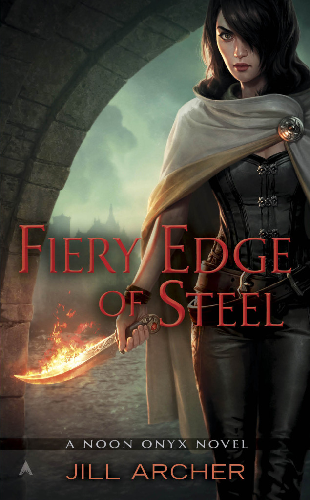 FIERY EDGE OF STEEL (NOON ONYX, BOOK #2) BY JILL ARCHER: BOOK REVIEW