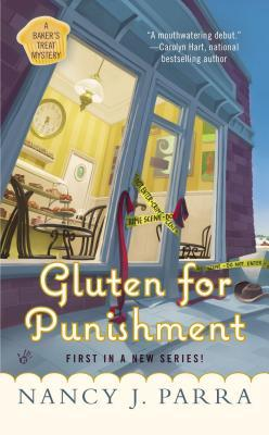 GLUTEN FOR PUNISHMENT (BAKER'S TREAT MYSTERY, BOOK #1) BY NANCY J. PARRA: BOOK REVIEW