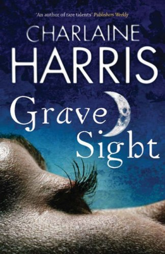 GRAVE SIGHT (HARPER CONNELLY, BOOK #1) BY CHARLAINE HARRIS: BOOK REVIEW