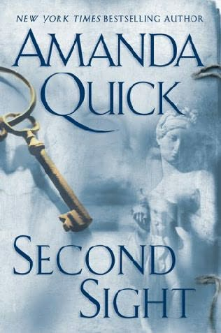 SECOND SIGHT (ARCANE SOCIETY, BOOK #1) BY AMANDA QUICK: BOOK REVIEW