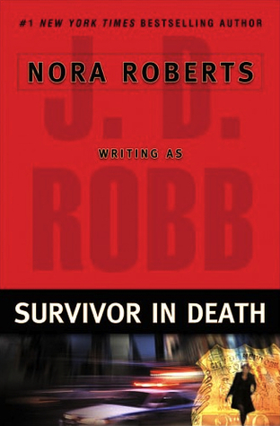 SURVIVOR IN DEATH (IN DEATH, BOOK #20) BY J.D. ROBB: BOOK REVIEW