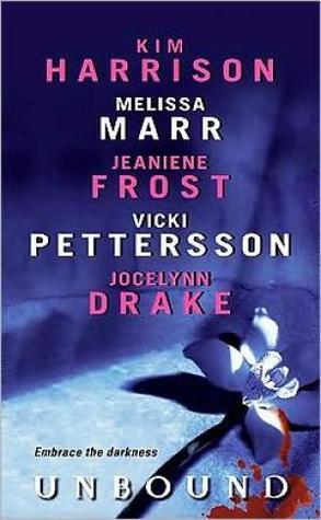 UNBOUND BY KIM HARRISON, MELISSA MARR, JEANIENE FROST, VICKI PETTERSSON, & JOCELYNN DRAKE: BOOK REVIEW
