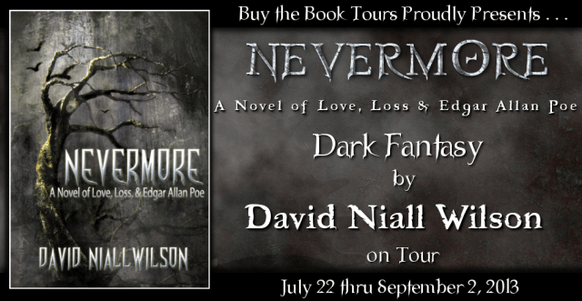 DAVID NIALL WILSON'S NEVERMORE~A NOVEL OF LOVE, LOSS & EDGAR ALLAN POE: BLOG TOUR