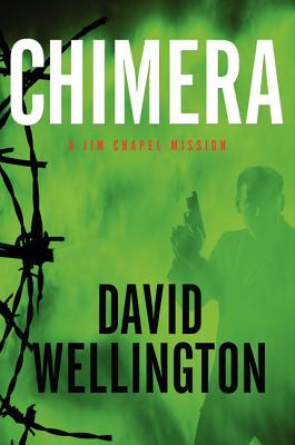 CHIMERA: A JIM CHAPEL MISSION BY DAVID WELLINGTON: BOOK REVIEW