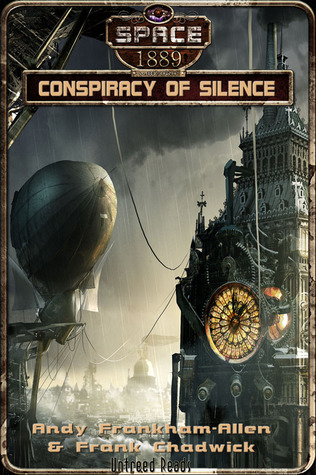 CONSPIRACY OF SILENCE (SPACE 1889 & BEYOND: SEASON 2, BOOK #1) BY ANDY FRANKHAM-ALLEN & FRANK CHADWICK: BOOK REVIEW