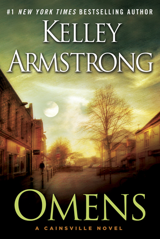 OMENS (CAINSVILLE, BOOK #1) BY KELLEY ARMSTRONG: BOOK REVIEW