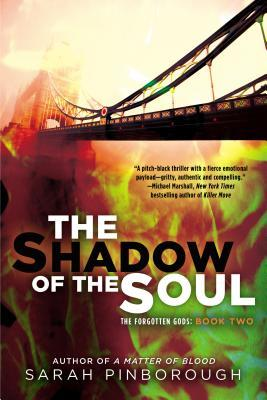 THE SHADOW OF THE SOUL (THE FORGOTTEN GODS, BOOK #2) BY SARAH PINBOROUGH: BOOK REVIEW
