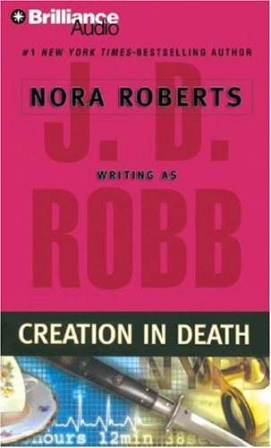 CREATION IN DEATH (IN DEATH, BOOK #25) BY J.D. ROBB: BOOK REVIEW