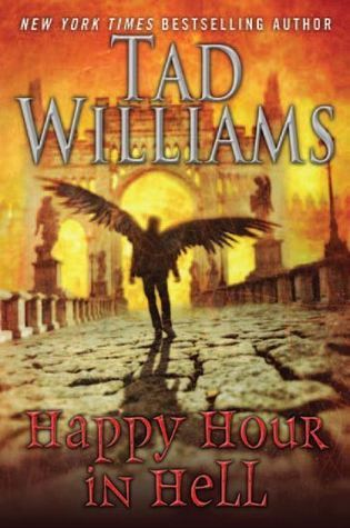 THE DIRTY STREETS OF HEAVEN/HAPPY HOUR IN HELL BY TAD WILLIAMS: BOOK SPOTLIGHT