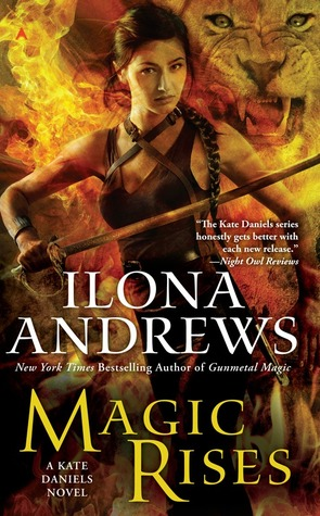 MAGIC RISES (KATE DANIELS, BOOK #6) BY ILONA ANDREWS: A TO Z