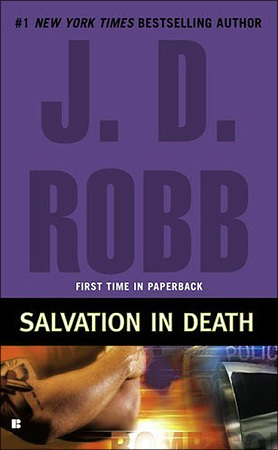 SALVATION IN DEATH (IN DEATH, BOOK #27) BY J.D. ROBB: BOOK REVIEW