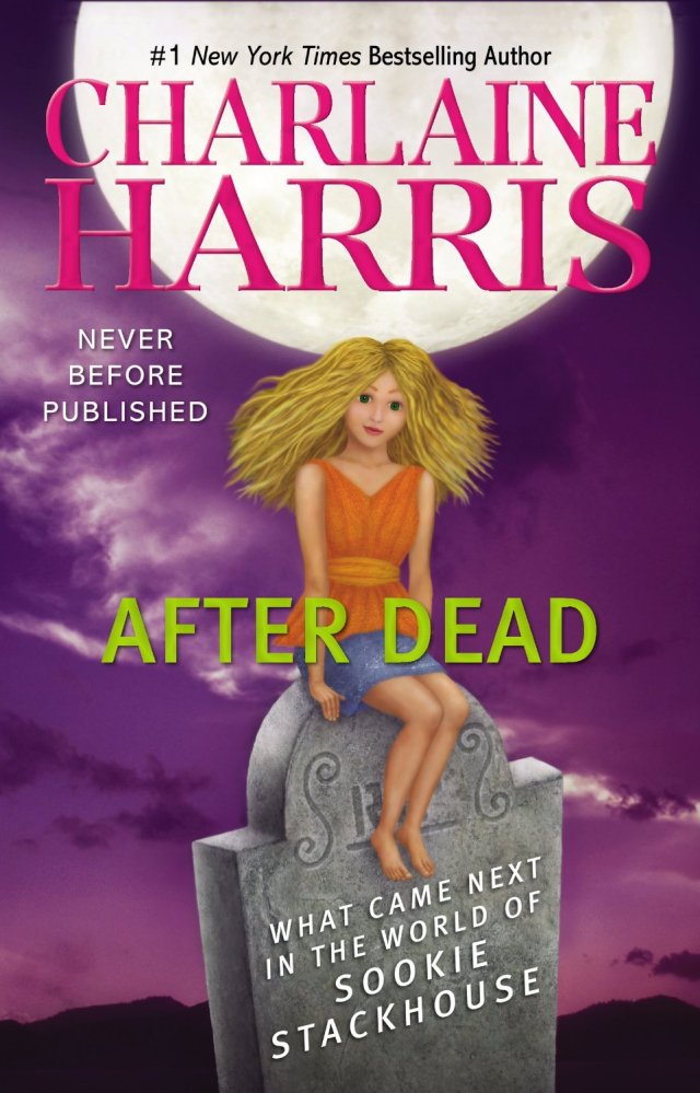 AFTER DEAD: WHAT CAME NEXT IN THE WORLD OF SOOKIE STACKHOUSE (SOOKIE STACKHOUSE, BOOK #13.5) BY CHARLAINE HARRIS: BOOK REVIEW