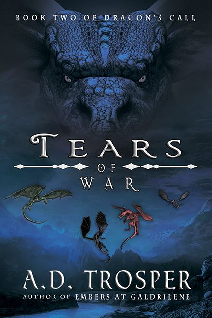TEARS OF WAR (DRAGON'S CALL, BOOK #2) BY A.D. TROSPER: BOOK REVIEW