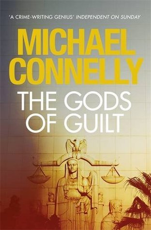 THE GODS OF GUILT (MICKEY HALLER, BOOK #5) BY MICHAEL CONNELLY: BOOK REVIEW
