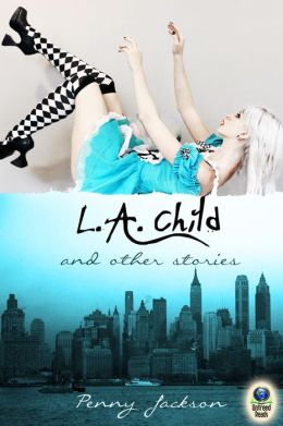 L.A. CHILD AND OTHER STORIES BY PENNY JACKSON: EBOOK GIVEAWAY