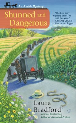 SHUNNED AND DANGEROUS (AMISH MYSTERY, BOOK #3) BY LAURA BRADFORD: BOOK REVIEW
