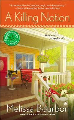 A KILLING NOTION (MAGICAL DRESSMAKING MYSTERY, BOOK #5) BY MELISSA BOURBON: BOOK REVIEW