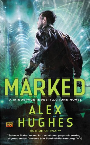 MARKED (MINDSPACE INVESTIGATIONS, BOOK #3) BY ALEX HUGHES: BOOK REVIEW