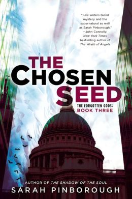 THE CHOSEN SEED (THE FORGOTTEN GODS, BOOK #3) BY SARAH PINBOROUGH: BOOK REVIEW