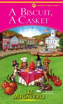 A BISCUIT, A CASKET (PAWSITIVELY ORGANIC MYSTERY, BOOK #2) BY LIZ MUGAVERO: BOOK REVIEW