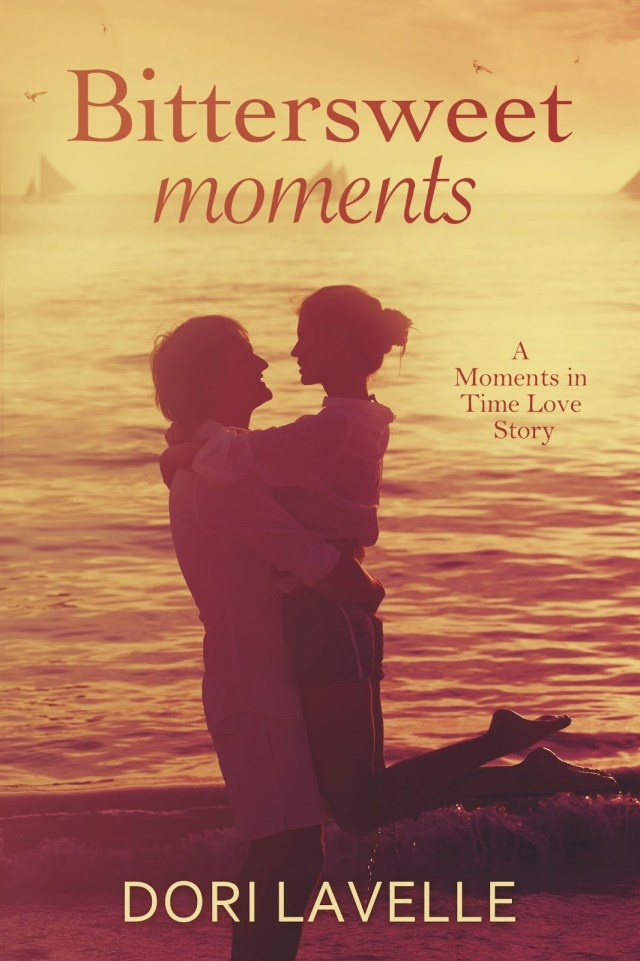 BITTERSWEET MOMENTS (MOMENTS IN TIME, BOOK #3) BY DORI LAVELLE: BOOK REVIEW