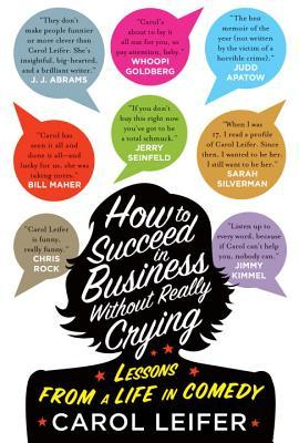 how-to-succeed-in-business-without-really-crying-carol-leifer