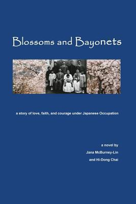 BLOSSOMS AND BAYONETS: A STORY OF LOVE, FAITH AND COURAGE UNDER JAPANESE OCCUPATION BY JANA MCBURNEY-LIN & HI-DONG CHAI: BOOK REVIEW
