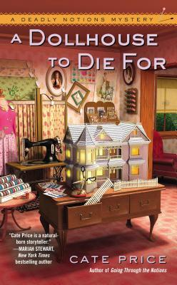 A DOLLHOUSE TO DIE FOR (DEADLY NOTIONS, BOOK #2) BY CATE PRICE: BOOK REVIEW