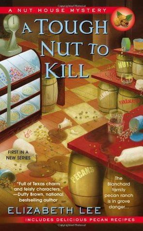 A TOUGH NUT TO KILL (NUT HOUSE MYSTERY, BOOK #1) BY ELIZABETH LEE: BOOK REVIEW