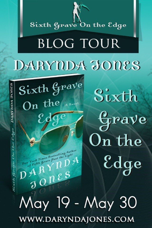 SIXTH GRAVE ON THE EDGE BY DARYNDA JONES: BLOG TOUR AND BOOK GIVEAWAY