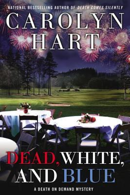 DEAD, WHITE, AND BLUE BY CAROLYN HART: PRINT BOOK GIVEAWAY