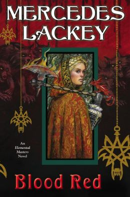 BLOOD RED (ELEMENTAL MASTERS, BOOK #10) BY MERCEDES LACKEY: BOOK REVIEW