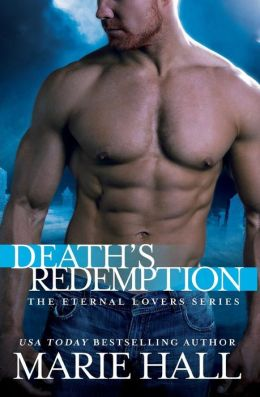 DEATH'S REDEMPTION (ETERNAL LOVERS, BOOK #2) BY MARIE HALL: BOOK REVIEW