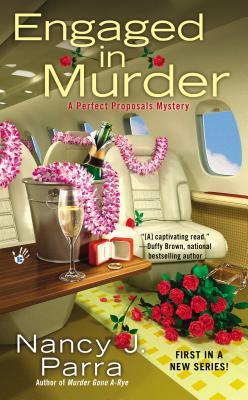 ENGAGED IN MURDER (PERFECT PROPOSALS, BOOK #1) BY NANCY J. PARRA: BOOK REVIEW