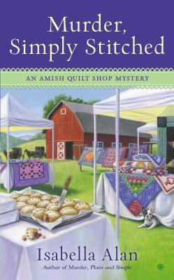 MURDER, SIMPLY STITCHED (AMISH QUILT SHOP MYSTERY, BOOK #2) BY ISABELLA ALAN: BOOK REVIEW