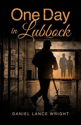 ONE DAY IN LUBBOCK BY DANIEL LANCE WRIGHT: BLOG TOUR