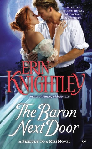 THE BARON NEXT DOOR (PRELUDE TO A KISS, BOOK #1) BY ERIN KNIGHTLEY: BOOK REVIEW
