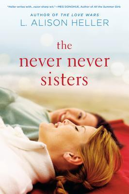 THE NEVER NEVER SISTERS BY L. ALISON HELLER: BOOK REVIEW