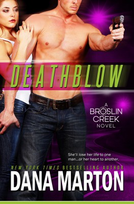 DEATHBLOW (BROSLIN CREEK, BOOK #4) BY DANA MARTON: BOOK REVIEW