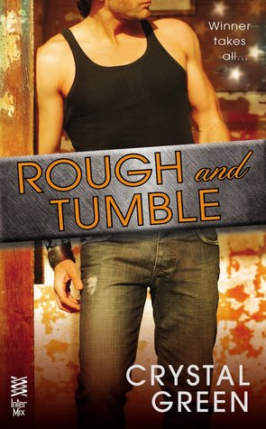 ROUGH AND TUMBLE (ROUGH AND TUMBLE, BOOK #1) BY CRYSTAL GREEN: BOOK REVIEW