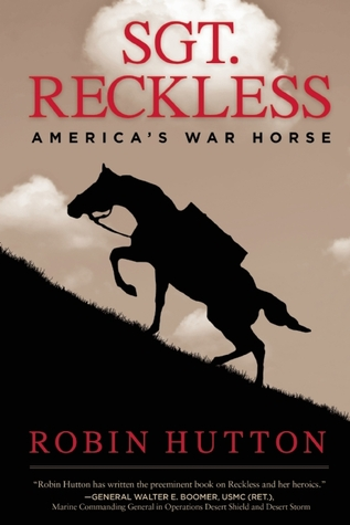 ROBIN HUTTON AUTHOR OF SGT. RECKLESS: AMERICA'S WAR HORSE – EXCLUSIVE INTERVIEW