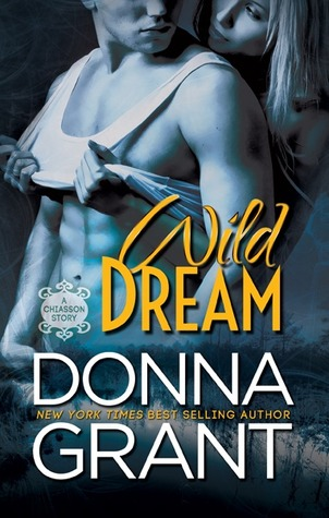 WILD DREAM (CHIASSON, BOOK #2) BY DONNA GRANT: BOOK REVIEW