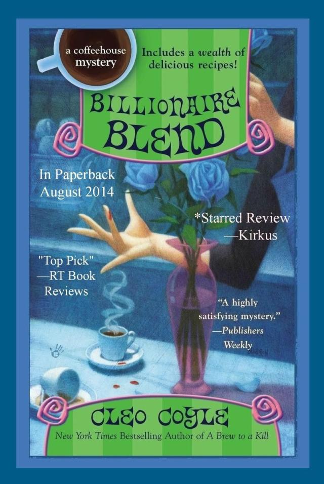 BILLIONAIRE BLEND (COFFEEHOUSE MYSTERY, BOOK #13) BY CLEO COYLE: BOOK REVIEW