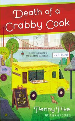 DEATH OF A CRABBY COOK (FOOD FESTIVAL MYSTERY) BY PENNY PIKE: BOOK REVIEW
