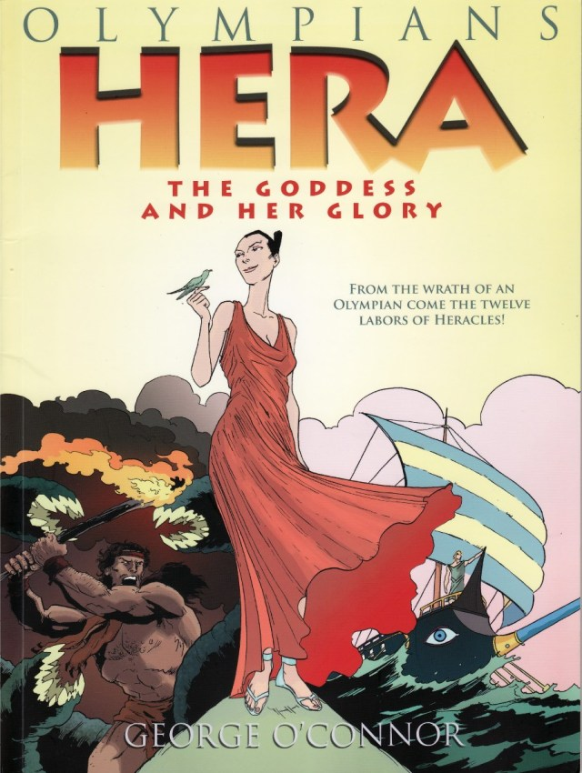 HERA: THE GODDESS AND HER GLORY (OLYMPIANS, BOOK #3) BY GEORGE O'CONNOR: GRAPHIC NOVEL REVIEW